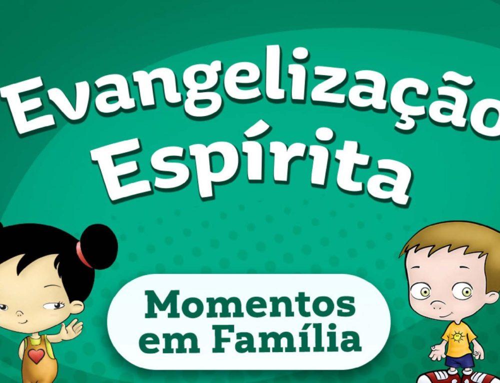 Evangelização Espírita Momentos em Família
