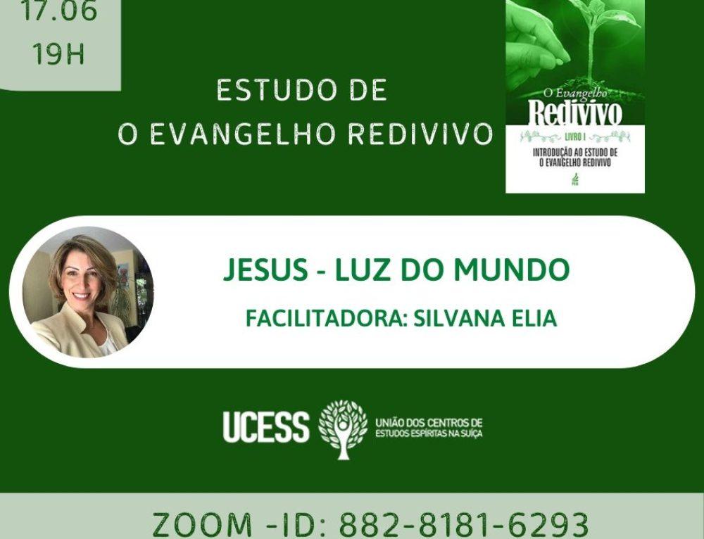 Estudo do Evangelho Redivivo – Jesus a Luz do Mundo